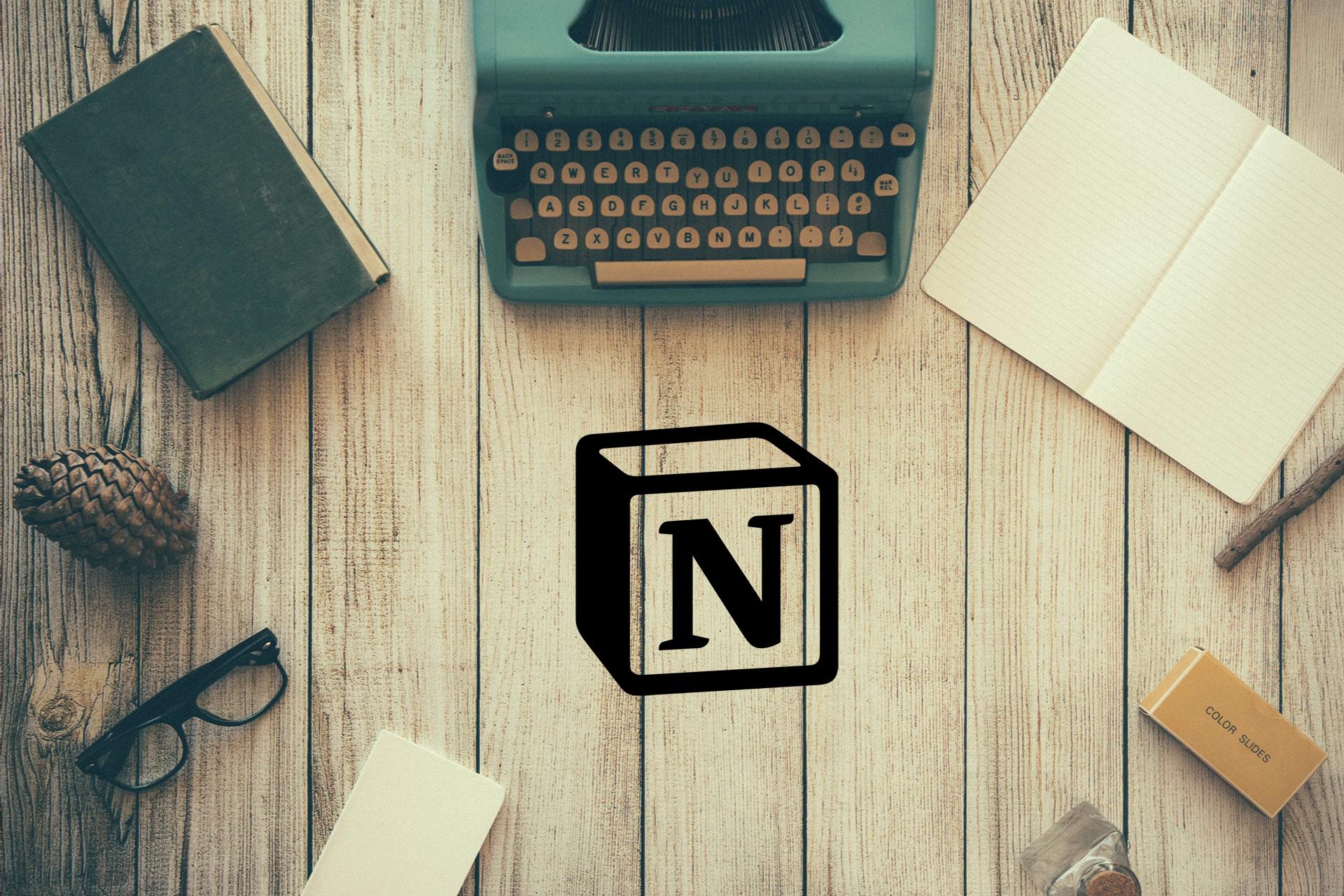使用Notion一站式打理自己的生活